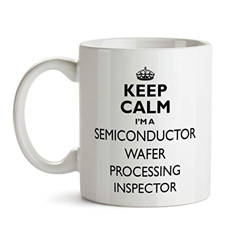 Semiconductor Wafer Processing Inspector Gift Mug - Keep Calm Best Ever Coffee Cup Colleague Co-Worker Thank You Appreciation Present