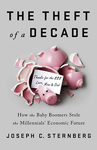 Amazon com: The Theft of a Decade: How the Baby Boomers