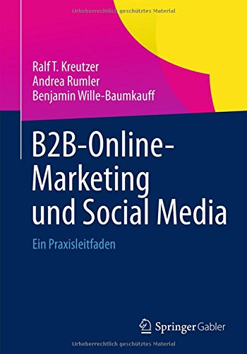 B2B-Online-Marketing und Social Media: Ein Praxisleitfaden