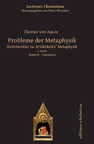 Probleme der Metaphysik: Kommentar zu Aristoteles' Metaphysik. 3. Buch. Lateinisch – Deutsch (Lectiones Thomisticae, Herausgegeben von Klaus Obenauer)