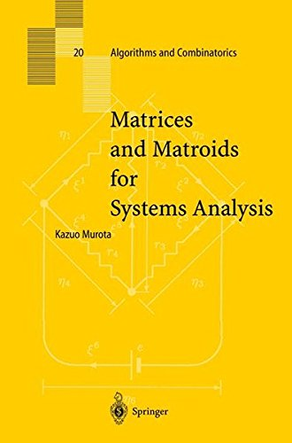 Matrices And Matroids For Systems Analysis (Algorithms And Combinatorics)