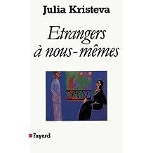 Etrangers à nous-mêmes (Essais) (French Edition)