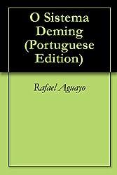 O Sistema Deming (Portuguese Edition)