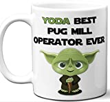 Funny Gift For Pug Mill Operator. Yoda Best Employee Ever. Cute, Star Wars Themed Unique Coffee Mug, Tea Cup Idea for Men, Women, Birthday, Christmas, Coworker.