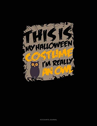 (This Is My Halloween Costume I'm Really an Owl: Accounts)