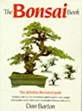 Bonsai Book: The Definitive Illustrated Guide