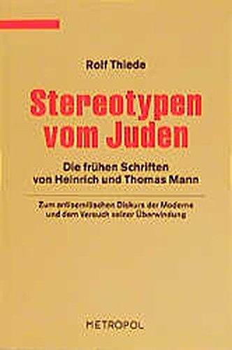 Stereotypen vom Juden: Die Frühen Schriften von Heinrich und Thomas Mann (Dokumente, Texte, Materialien)