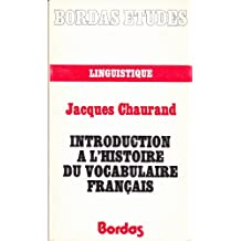 Introduction a l'histoire du vocabulaire francais (Serie Langue francaise) (French Edition)