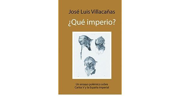 Qué imperio?: Un ensayo polémico sobre Carlos V y la España ...