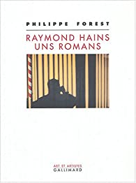 Raymond Hains, uns romans par Philippe Forest