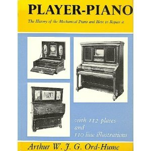 Player piano;: The history of the mechanical piano and how to repair it