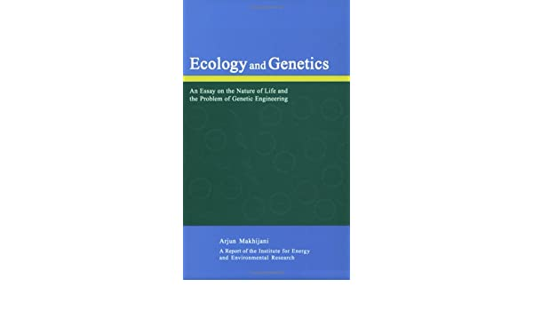 Federalism Essay Paper Ecology And Genetics An Essay On The Nature Of Life And The Problem Of  Genetic Engineering Arjun Makhijani  Amazoncom Books Essay On Importance Of Good Health also Purpose Of Thesis Statement In An Essay Ecology And Genetics An Essay On The Nature Of Life And The Problem  Essay Mahatma Gandhi English