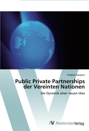 Public Private Partnerships der Vereinten Nationen: Die Dynamik einer neuen Idee