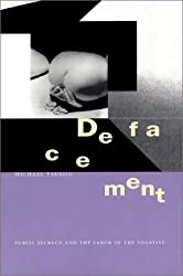 Defacement: Public Secrecy and the Labor of the Negative