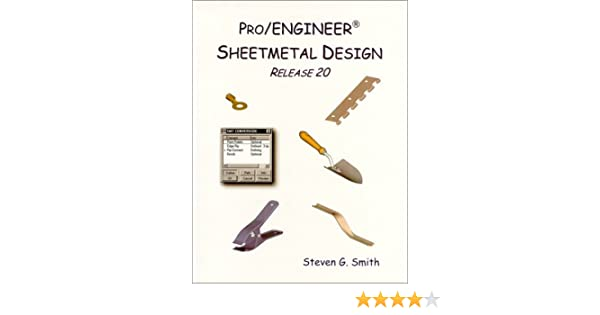 Pro Engineer Sheetmetal Design Release 20 Smith Steven G 9780966925128 Amazon Com Books