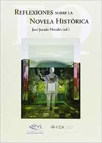 Reflexiones sobre la novela hist?rica: 9788498280500: Amazon.com