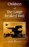 img - for Children of the Large Beaked Bird: History and Culture of the Crow Nation book / textbook / text book