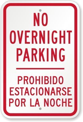No Overnight Parking Prohibido Estacionarse Por La Noche Sign, Aluminum Metal Sign 18 x 12 inches by Valentine (La Noche De Halloween 2)