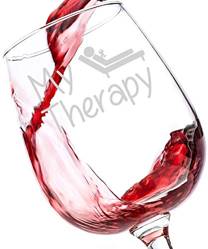 My Therapy Funny Wine Glass 13 oz – Best Christmas Gifts For Women – Unique Birthday Gift For Her – Humorous Xmas Present Idea For a Mom, Wife, Girlfriend, Sister, Friend, Coworker or Daughter