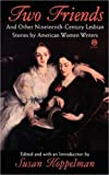 Two Friends and Other 19th-century American Lesbian Stories, Various, 0452011191