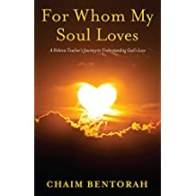 For Whom My Soul Loves: A Hebrew Teacher's Journey to Understanding God's Love