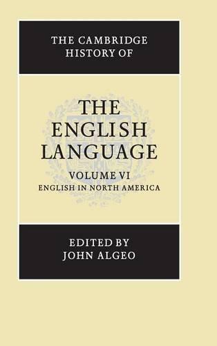 The Cambridge History of the English Language, Vol. 6: English in North America (Volume 6)