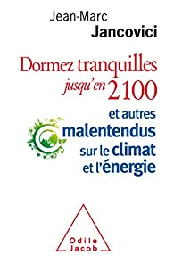 Dormez tranquilles jusqu'en 2100 par Jean-Marc Jancovici