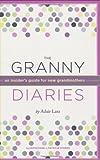 The Granny Diaries, Adair Lara, 0811857328