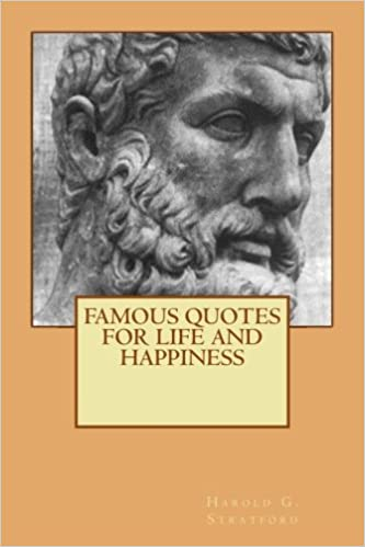 Image of: Friendship Famous Quotes For Life And Happiness 2nd Edition Amazoncom Amazoncom Famous Quotes For Life And Happiness 9781548428075