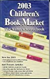 2003 Children's Book Market : The Writer's Sourcebook, , 1889715093