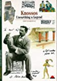 Knossos : Unearthing a Legend (New Horizons)