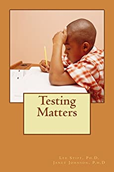Testing Matters (School Year 2015-2016) by [Stiff, Lee, Johnson, Janet]