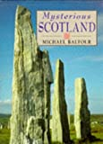 Mysterious Scotland, Michael Balfour, 1851586954