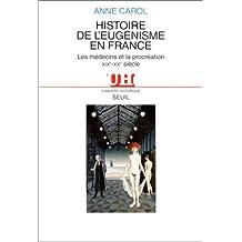 Histoire de l'eugénisme en France: Médecins et la procréation (Les)