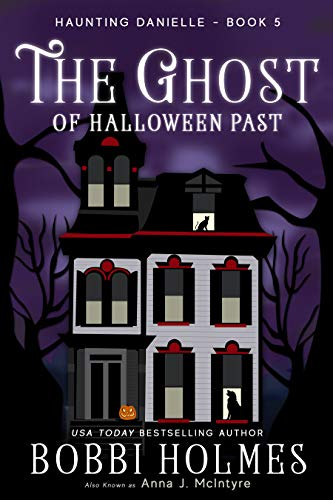 The Ghost of Halloween Past (Haunting Danielle Book 5) -