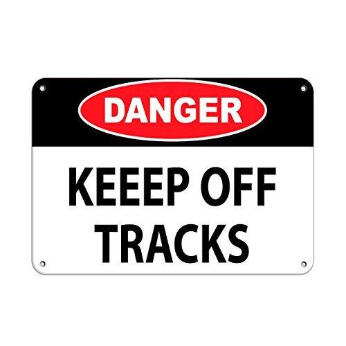 Danger Keep Off Tracks Hazard Sign Keep Off Signs Aluminum Metal Sign 12 X 18 Inch