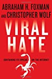 Viral Hate, Abraham H. Foxman and Christopher Wolf, 0230342175