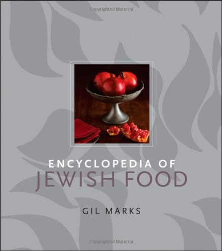 Encyclopedia of Jewish Food by Gil Marks