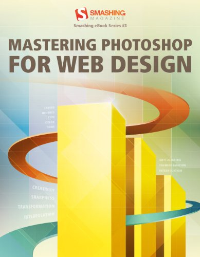 [PDF] Mastering Photoshop for Web Design Free Download   Publisher : Smashing Media GmbH   Category : Computers & Internet   ISBN 10 : B004U7F32E   ISBN 13 : n/a