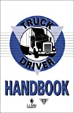 Truck Driver's Handbook, Keller, J. J., and Associates, Inc. Staff, 1579430406
