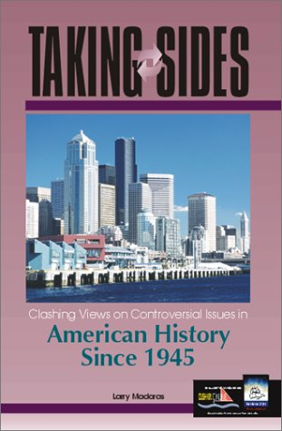 Taking Sides: Clashing Views on Controversial Issues in American History Since 1945 (Taking Sides : Clashing Views on Co