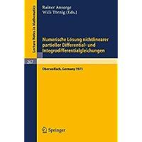 Numerische Lösung nichtlinearer partieller Differential- und Integrodifferentialgleichungen: Vorträge einer Tagung im Mathematischen ... 1971 (Lecture Notes in Mathematics, Band 267)