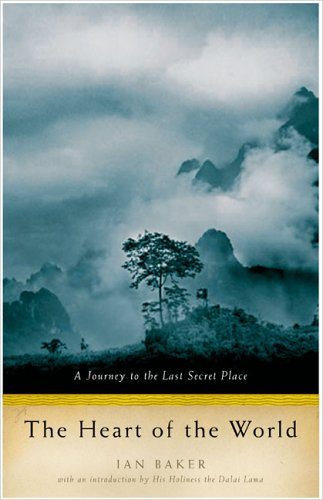 The Heart of the World: A Journey to the Last Secret Place ()