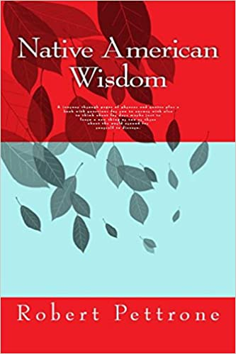 Native American Wisdom A Journey Through Pages Of Phrases And