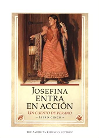 Josefina Entra En Accion / Josefina Saves the Day: UN Cuento