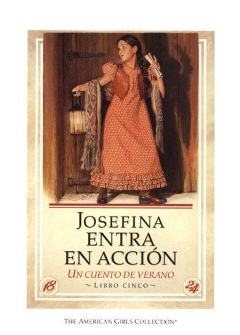 Josefina Entra En Accion / Josefina Saves the Day: UN Cuento De Verano (American Girl Collection) (Spanish Edition)