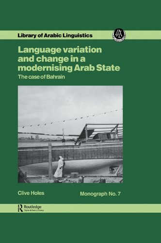 Download Language Variation And Change In A Modernising Arab State: The Case Of Bahrain (Library of Arabic Linguistics, Monograph 7) Pdf