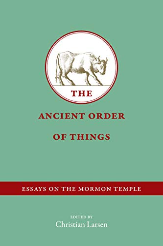 Pdf Christian Books The Ancient Order of Things: Essays on the Mormon Temple