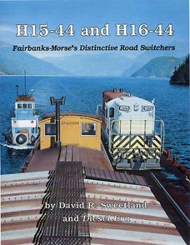 Fairbanks Morse Diesel (H15-44 and H16-44: Fairbanks-Morse's Distinctive Road Switchers)