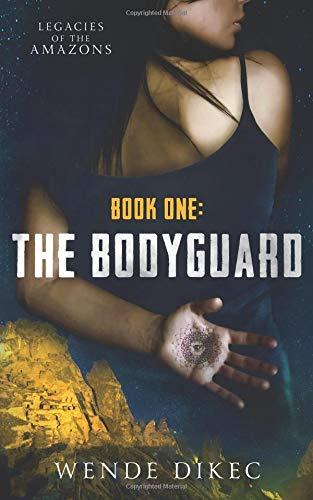 Download The Bodyguard: Legacies of the Amazons (Volume 1) pdf epub